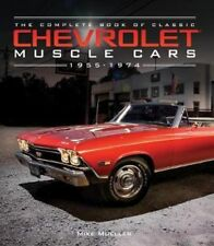 NEW The Complete Book of Classic Chevrolet Muscle Cars By Mike Mueller Hardcover