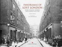 Panoramas of Lost London: Work, Wealth, Poverty , Philip Davies, New