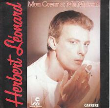 """7"""" 45 TOURS FRANCE HERBERT LEONARD Mon Coeur Et Ma Maison / Flagrant Délit"""" 1985"""