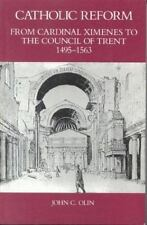Catholic Reform From Cardinal Ximenes to the Council of Trent, 1495-1563:: An...