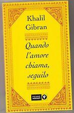 Khalil Gibran - QUANDO L'AMORE CHIAMA, SEGUILO - 2004
