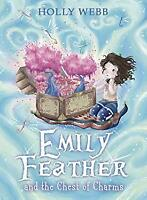 Emily Feather and the Chest of Charms by Webb, Holly-ExLibrary