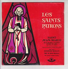 LES SAINTS PATRONS Vinyl 45T EP St JEAN-MARIE VIANNEY Curé D'ARS G. ROLLIN RARE