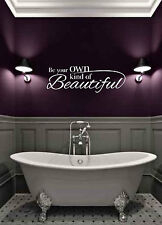 """BE YOUR OWN KIND OF BEAUTIFUL VINYL WALL DECAL - BATHROOM WALL - 36"""" X 12"""""""