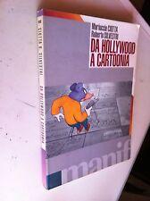 da hollywood a cartoonia - m. ciotta - r. silvestri ed. manifestolibri 1993