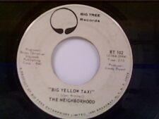 "THE NEIGHBORHOOD ""BIG YELLOW TAXI / YOU COULD BE BORN AGAIN"" 45"