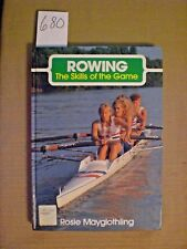 Rowing. The skills of the Game by Rosie Mayglothling.