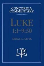 Luke 1:1- 9:50  Concordia Commentary