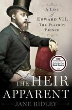 The Heir Apparent: A Life of Edward VII, the Playboy Prince - Good - Ridley, Jan