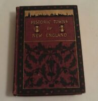 1898 HISTORIC TOWNS OF NEW ENGLAND Edited by LYMAN P POWEL (Hardcover)