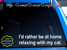 I'd Rather Be Hanging out with my Cat -Vinyl Decal Sticker -Color -High Quality