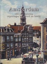 AMSTERDAM 100 JAAR GELEDEN (REPORTAGES IN WOORD EN BEELD) - Ger Boer