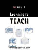 Very Good, Learning to Teach: A Handbook for Primary and Secondary School Teache