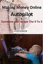 Digital book:Make Money Online Autopilot Everyone can Escape The 9 To 5 with MRR