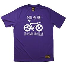Yeah My Bike Did Cost More Than Your Car Sports T-SHIRT Cycling Birthday Gift