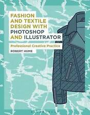 Fashion and Textile Design with Photoshop and Illustrator: Professional...