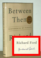 Richard Ford - Between Them - SIGNED 1st 1st - Author of Independence Day - NR