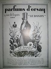 PUBLICITE DE PRESSE PARFUMS D'ORSAY LE DANDY MONDAIN ET SUBTIL FRENCH AD 1928