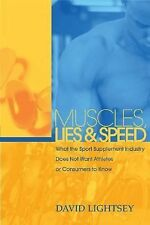 Muscles, Speed, and Lies: What the Sport Supplement Industry Does Not Want Ath..