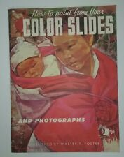 How To Paint From Your Color Slides and Photographs Walter T Foster #64 Art Inst