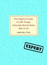 Experts' Guide to 100 Things Everyone Should Know How to Do by Ettus, Samantha