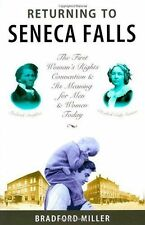 Returning to Seneca Falls: First Women's Rights ...Its Meaning ..Today B.Miller