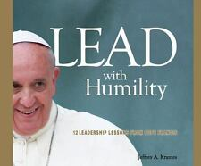 Lead with Humility : 12 Leadership Lessons from Pope Francis by Krames (2015,...