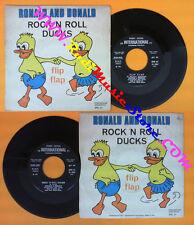 LP 45 7'' RONALD AND DONALD Rock 'n roll ducks Flip flap 1974 FONIT no cd mc dvd