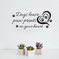 Dogs Leave Paw Prints Saying Vinyl Decal Wall Sticker Decor Quote Home Decals