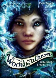 Woodwalkers Gefährliche Freundschaft 2019 gebundene Ausgabe