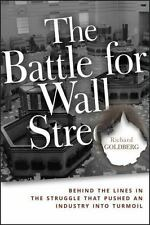 The Battle for Wall Street : Behind the Lines in the Struggle That Pushed an...