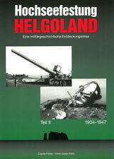 Forteresse de l'océan Helgoland 1934-1947 (C. Froehle / H.J. Audacieux)