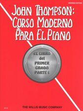 John Thompson's : Modern Course for the Piano, Grade 1 / El Libro Del Primer ...