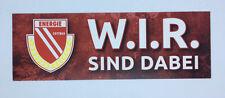 FC Energie Cottbus Aufkleber Sticker Logo W.I.R. sind dabei #133