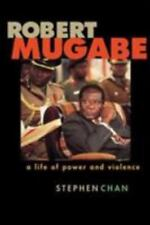 Robert Mugabe: A Life of Power and Violence Chan, Stephen Hardcover
