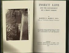 INSECT LIFE & THE MANAGEMENT OF A TROUT FISHERY BY MARTIN E MOSELY 1926 1ST ED.