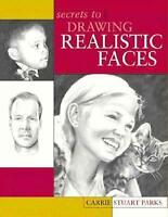 Secrets to Drawing Realistic Faces by Parks, Carrie Stuart (Paperback book, 2003