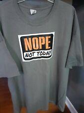 """Nope - not Today"" graphic Gray Funny Tee Shirt Men's  sz. 3XL UNISEX"