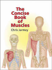 Concise Book of Muscles by Jarmey, Chris -ExLibrary