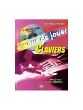 À Vous de Jouer Claviers Avec CD Extra Audio + Midifiles MUSIC BOOK & CD