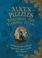 Alice's Puzzles - Through the Looking Glass : A Frabjous Puzzle Challenge...