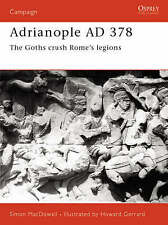 MacDowall, Simon : Adrianople AD 378: The Goths crush Romes