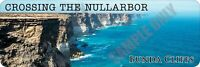 Bunda Cliffs Crossing the Nullarbor Bumper Sticker