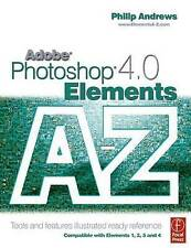 USED (GD) Elements Bundle: Adobe Photoshop Elements 4.0 A to Z: Tools and featur