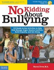 No Kidding about Bullying : 125 Ready-to-Use Activities to Help Kids Manage Ange