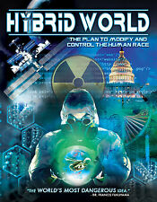 HYBRID WORLD: The Plan to Modify and Control the Human Race - FUTURE WORLD DVD!