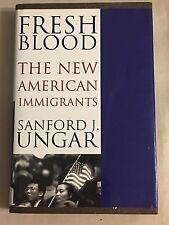 Fresh Blood : The New American Immigrants  (Ex-Lib) Like New