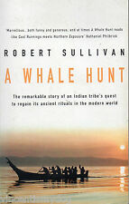 A Whale Hunt by Robert Sullivan (2001 Headline Books paperback)