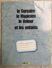 Dossier de Presse LE CORSAIRE, LE MAGICIEN, LE VOLEUR ET LES ENFANTS Gavras  *c