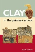 Clay in the Primary School by Clough, Peter